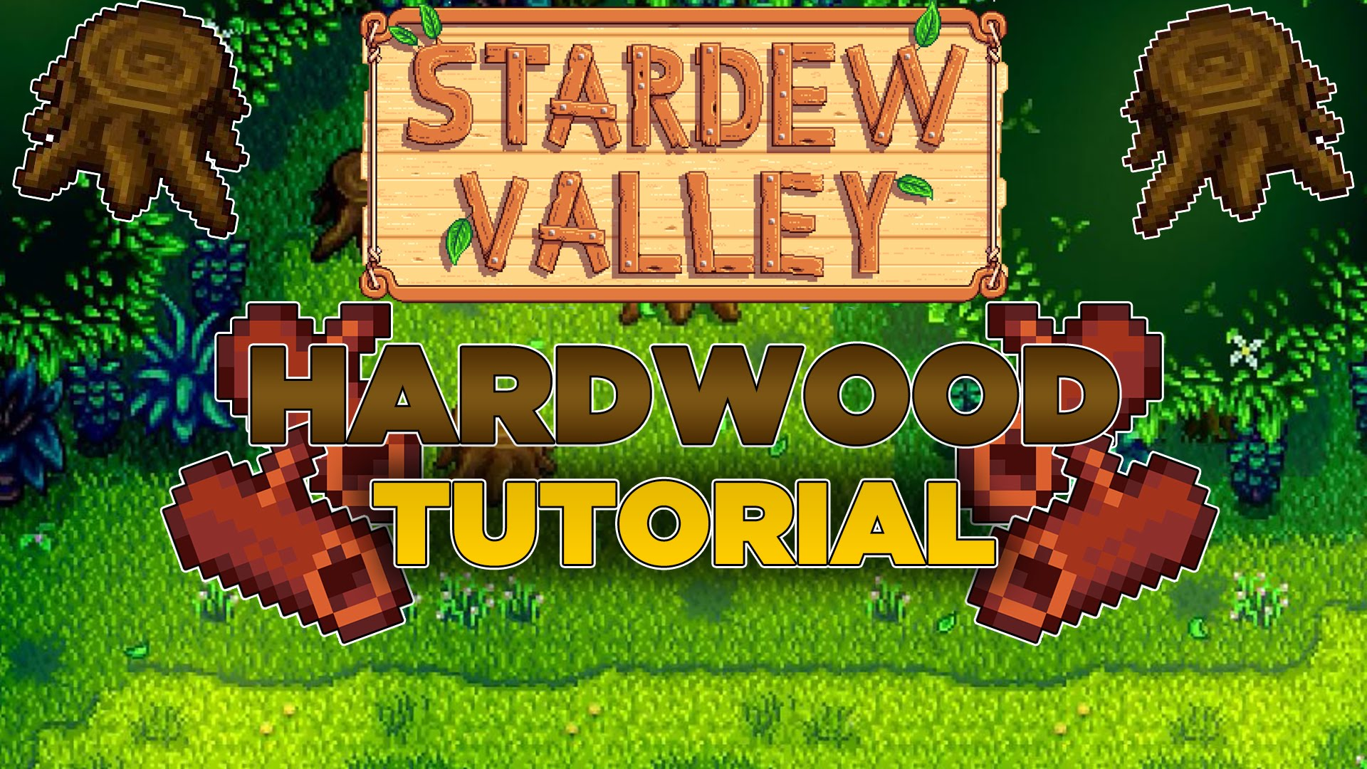 hardwood tips and guide in stardew valley