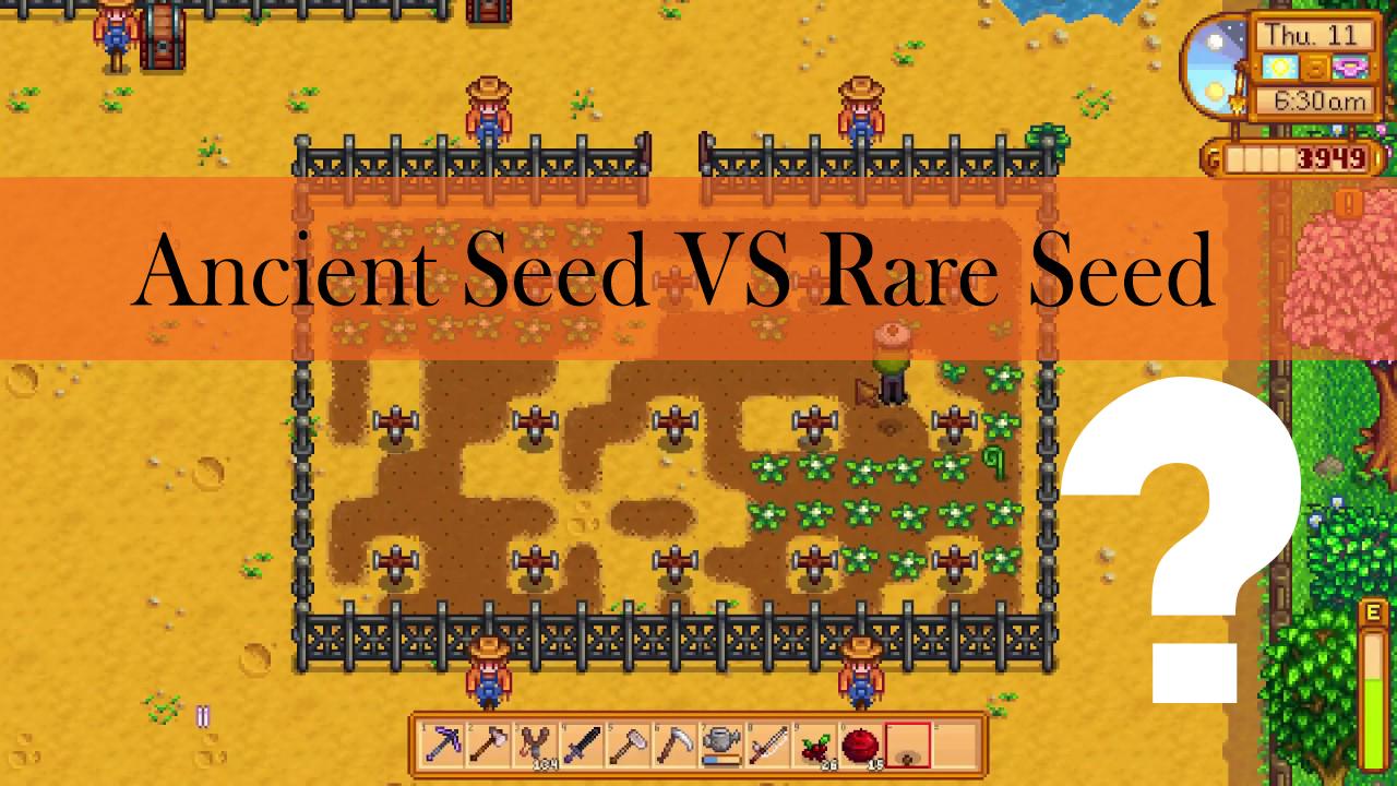 Stardew Valley Ancient Seed VS Rare Seed