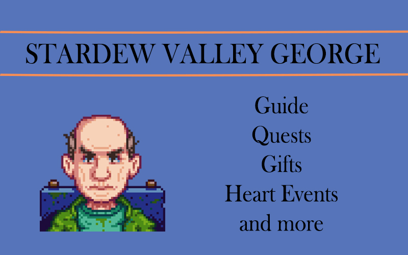 Stardew Valley George Guide Heart Events Gifts And More Stardew Valley Abigail is tired of stardew valley and imagines a life of magic and adventure. stardew valley george guide heart